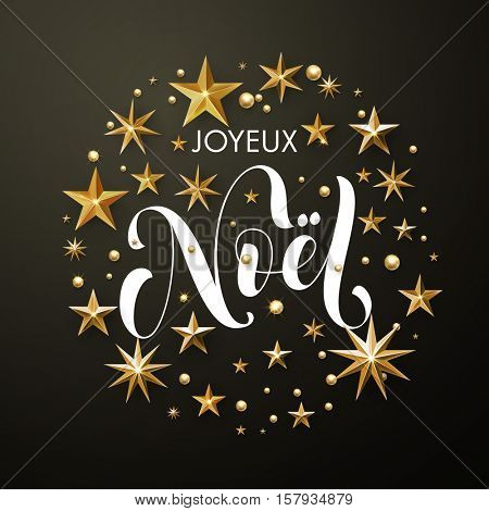 Merry Christmas French Joyeux Noel greeting card of gold glitter stars. Vector wreath of stars of golden foil glittering gilding. Round Christmas ornament decorations. Vector calligraphy lettering