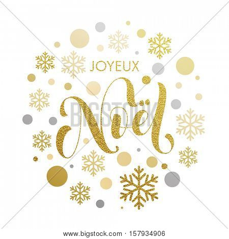 Christmas in French Joyeux noel gold glitter greeting. Joyeux Noel card with golden and silver Christmas ornaments decoration of snowflakes. Calligraphic lettering design on white background