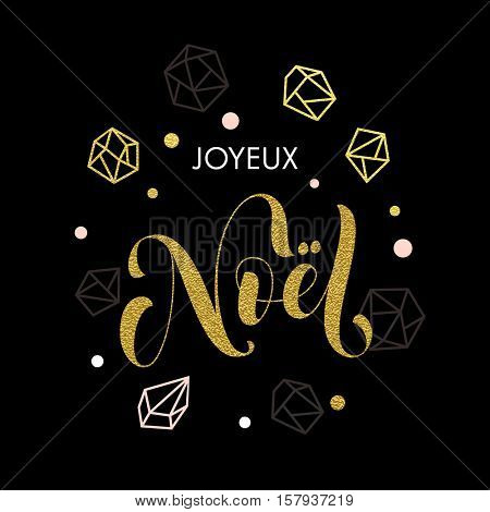 Joyeux Noel gold calligraphy lettering. Merry Christmas Joyeux Noe French greeting card. greeting cards with gold glitter crystal ornaments on black festive background