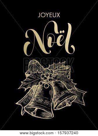 French greeting Joyeux Noel Merry Christmas vector golden glittering lettering on black background with gold bell ornament. Joyeux Noel text calligraphy