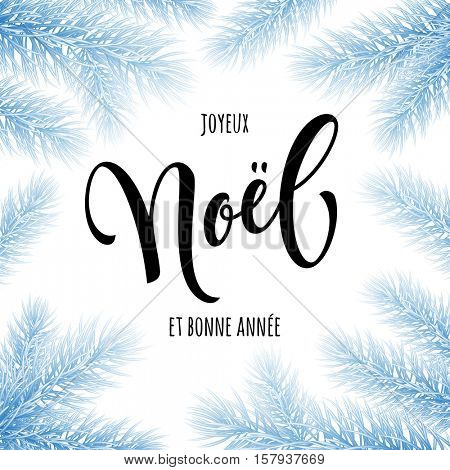 French Merry Christmas Joyeux Noel greeting card. Joyeux Noel frosty frame poster template of pine and fir christmas tree branches