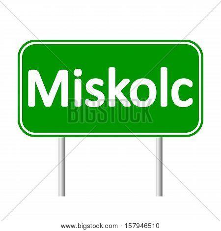 Miskolc road sign isolated on white background.
