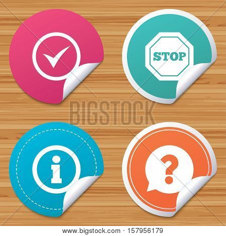 Round stickers or website banners. Information icons. Stop prohibition and question FAQ mark speech bubble signs. Approved check mark symbol. Circle badges with bended corner. Vector