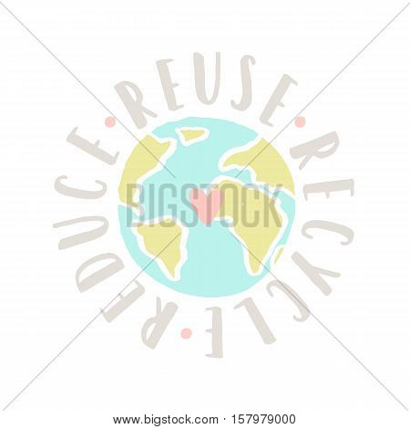 Reduce, reuse, recycle earth motivational poster. Vector hand drawn illustration