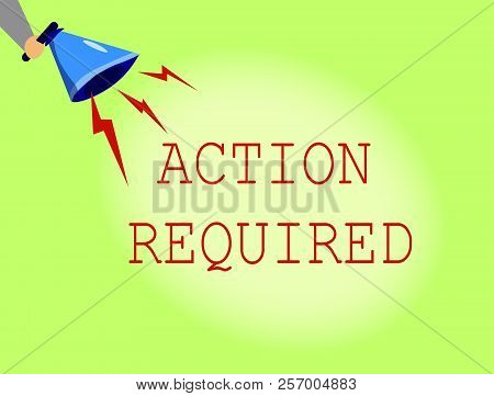 Conceptual Hand Writing Showing Action Required. Business Photo Showcasing Regard An Action From Som