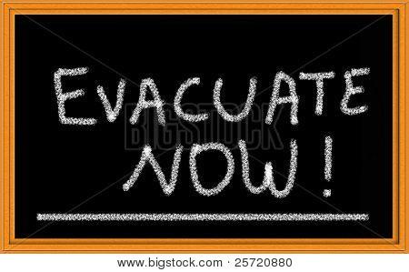 Evacuate Now on Chalkboard