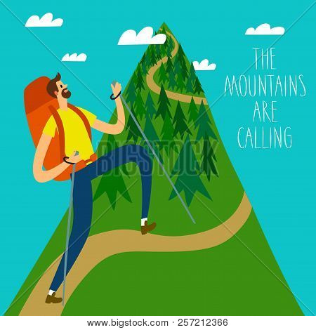Cartoon Traveler With A Large Backpack Climbing The Mountain. The Mountains Are Calling Title. Backp