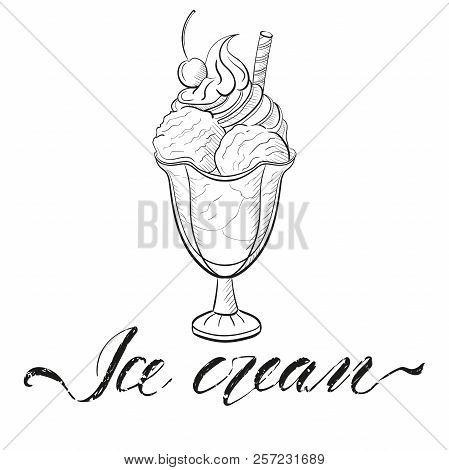 Ice Cream In Glass With Candies And Cream With Inscription On White Background. Sweet Beautiful Dess