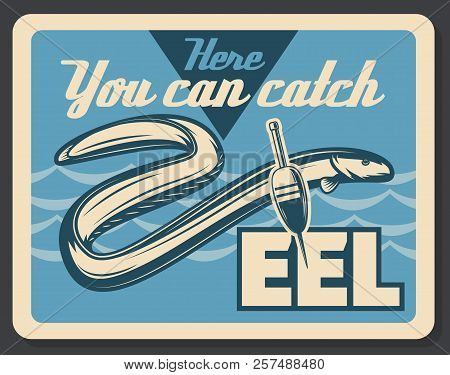 Fishing Retro Poster For Eel Fish Big Catch. Vector Vintage Advertisement Of Bobber Float And Tackle