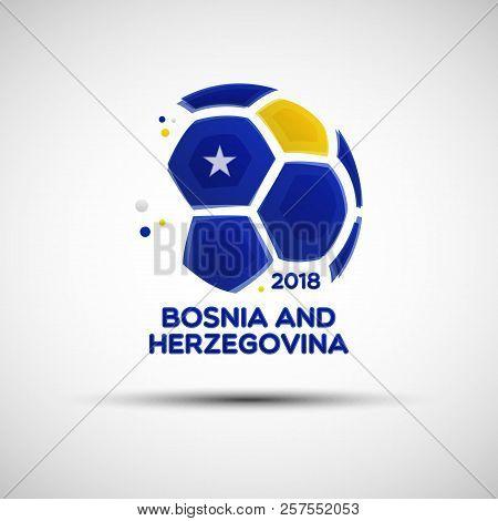 Football Championship Banner. Flag Of Bosnia And Herzegovina. Vector Illustration Of Abstract Soccer