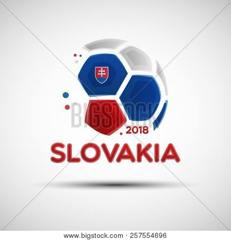 Football Championship Banner. Flag Of Slovakia. Vector Illustration Of Abstract Soccer Ball With Slo