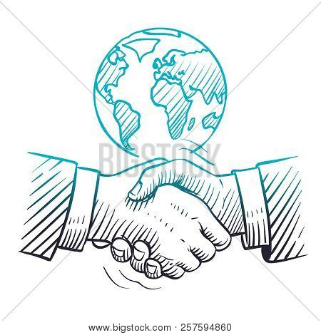 Hand Drawn Handshake. International Business Concept With Handshaking And Globe. Sketch Global Partn