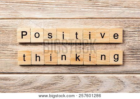 Positive Thinking Word Written On Wood Block. Positive Thinking Text On Table, Concept.