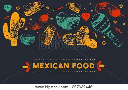 Grunge Mexican Food Restaurant Menu, Template Design With Sketch Icons Of Chili Pepper, Sombrero, Ta