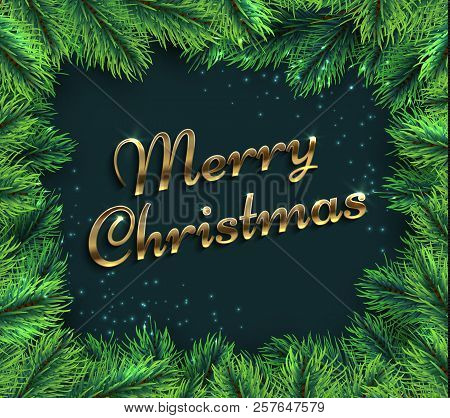 Fir Tree Branches. Merry Christmas Glamour Background With Pine Branch And Greetings Text. Happy New