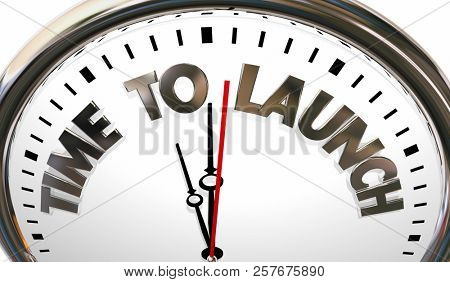 Time to Launch Start Begin New Product Company Clock 3d Illustration
