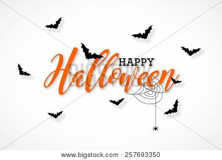 Happy Halloween Vector Illustration With Typography Lettering, Flying Bats And Spider On White Backg