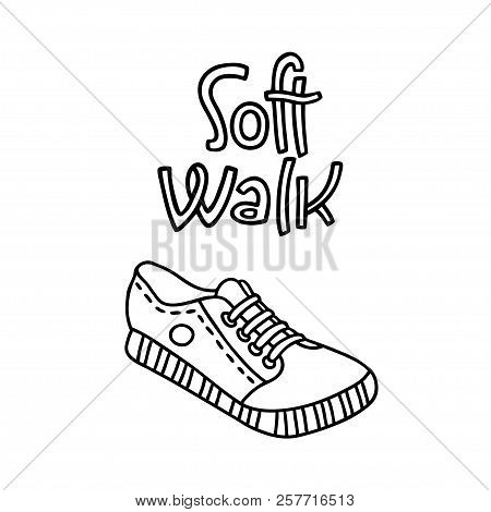 Outdoor Shoes With Handwritten Phrase Soft Walk. Vector Doodle Illustration Can Be Used For Design P