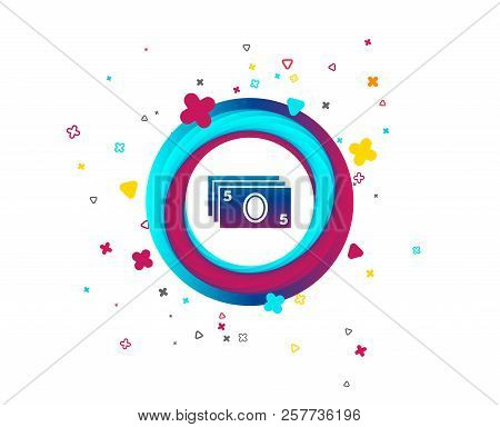 Cash Sign Icon. Paper Money Symbol. For Cash Machines Or Atm. Colorful Button With Icon. Geometric E