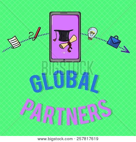 Text sign showing Global Partners. Conceptual photo Two or more firms from different countries work as a team poster