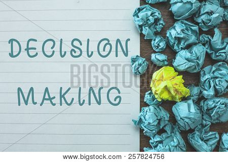 Conceptual Hand Writing Showing Decision Making. Business Photo Text The Act Of Deciding Between Two