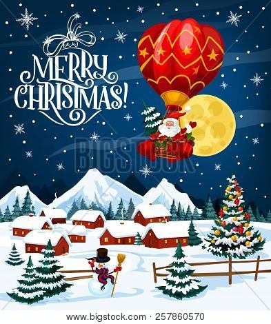 Winter Holiday Poster With Merry Christmas Wish. Santa Claus On Air Balloon Flying Over Village. Hou