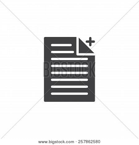 Add File Document Vector Icon. Filled Flat Sign For Mobile Concept And Web Design. Paper Document Si