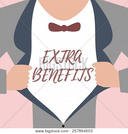 Text sign showing Extra Benefits. Conceptual photo Additional compensation Bonus Subsidies Incentives Allowances poster