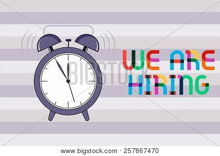 Handwriting Text We Are Hiring. Concept Meaning Workforce Wanted Hr Recruiting New Hire Employee Vac