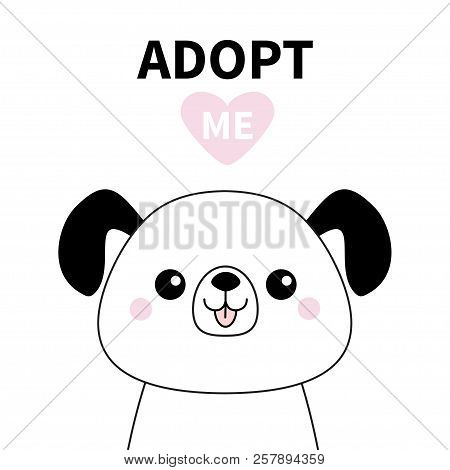 poster of Cute dog face line silhouette. Adopt me. Pink heart. Pet adoption. Kawaii animal. Cute cartoon puppy character. Funny baby pooch. Help homeless animal Flat design. White background Vector illustration