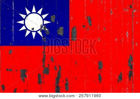 National Flag Of Taiwan On The Background Of An Old Mettale Covered With Peeling Paint