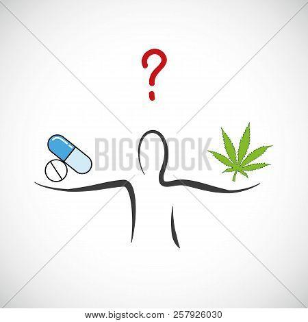 Cannabis Or Chemical Tablets Medicine Decision Medicinal Marijuana Symbol Vector Illustration