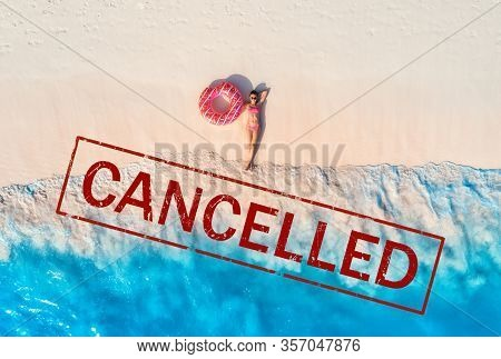Travel And Holidays Cancelled Due To Epidemic Of Coronavirus. Tourism And Resort Cancelation Due To