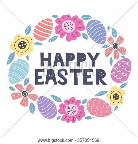 Cute Happy Easter Greeting Card Decorated By Doodle Flowers, Eggs And Floral Elements. Happy Easter