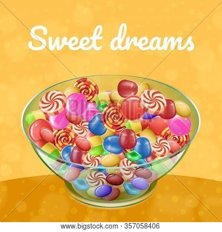 Candies Different Type In Transparent Plate On Yellow Background. Sweet Dreams. Natural Candy. Vecto