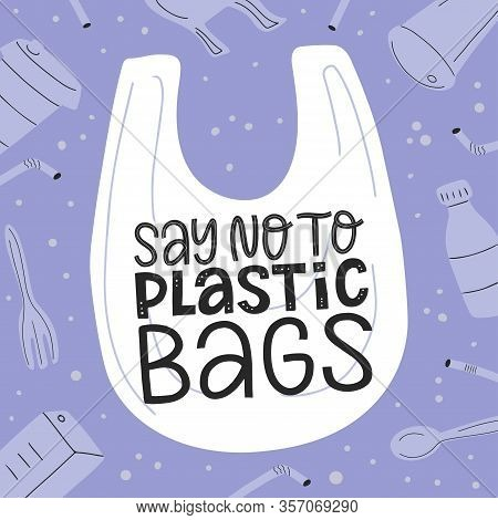 Say No To Plastic Bags Typography Poster. No Plastic Bags Doodle Illustration. Stop Ocean Plastic Po