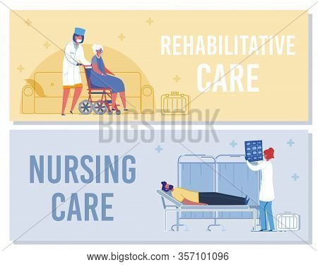 Rehabilitative Nursing Care Banner. Doctor With Senior Woman On Wheelchair. Nurse Help Patient In Re