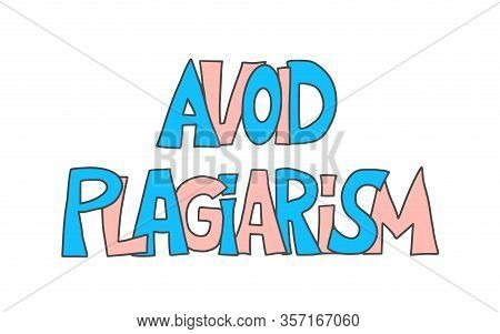 Avoid Plagiarism Hand Drawn Text. Intellectual Property Lettering. Vector Illustration.