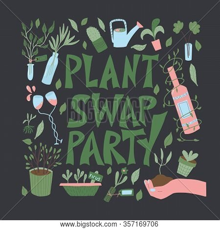 Plant Swap Party Poster. Share Indoor Plants Event. Template For Invitation For Club Members. Vector