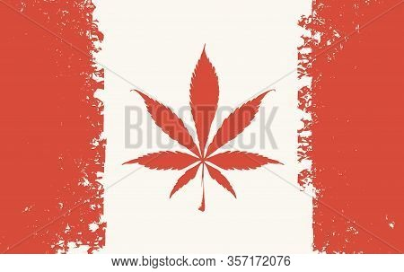 Vector Banner In The Form Of A Canadian Flag With A Hemp Leaf. Illustration On The Topic Of Marijuan