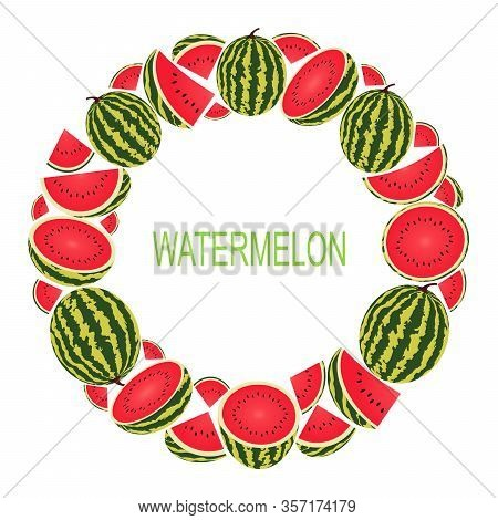 Wreath With Watermelon. Vector Illustration With Fresh Watermelon In Circle. Vector Flat Design Suit