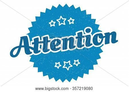 Attention Sign. Attention Round Vintage Retro Label. Attention