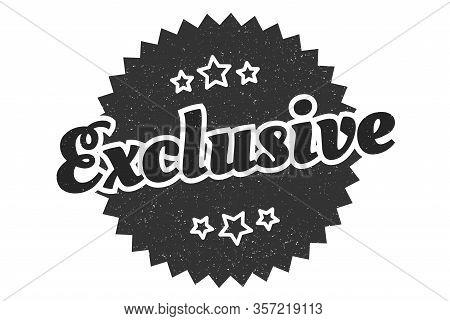 Exclusive Sign. Exclusive Round Vintage Retro Label. Exclusive