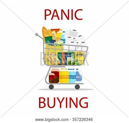 Full Grocery Cart. Illustration Calling To Stop A Panic In A Supermarket. Coronavirus Panic In The S