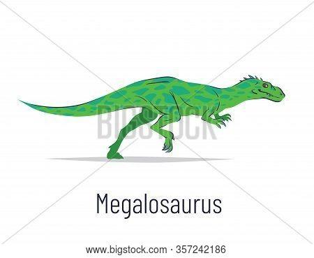Megalosaurus. Theropoda Dinosaur. Colorful Vector Illustration Of Prehistoric Creature Megalosaurus