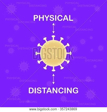 Background Physical Distancing Warning. Physical Distancing About Coronavirus Or Covid-19