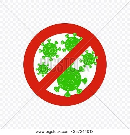 Anti Coronavirus Sign. Stop Corona Red Alert Circle With Virus. Vector Illustration For Your Design.
