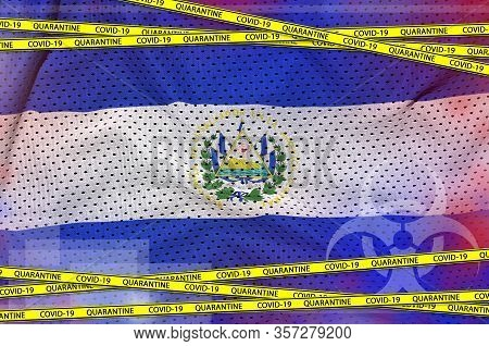 El Salvador Flag And Covid-19 Quarantine Yellow Tape. Coronavirus Or 2019-ncov Virus Concept