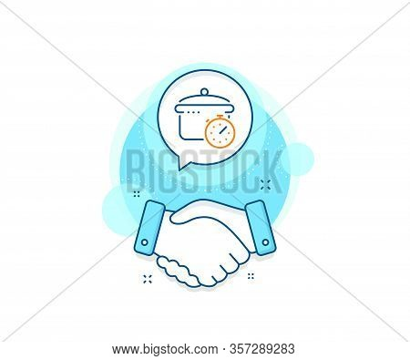 Cooking Timer Sign. Handshake Deal Complex Icon. Boiling Pan Line Icon. Food Preparation Symbol. Agr