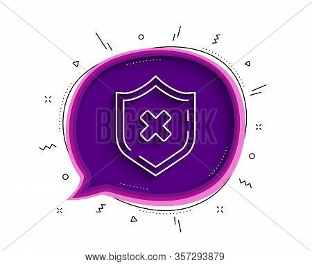 Reject Protection Line Icon. Chat Bubble With Shadow. Decline Shield Sign. No Security. Thin Line Re